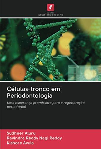 Células-tronco em Periodontologia: Uma esperança promissora para a regeneração periodontal (Portuguese Edition)