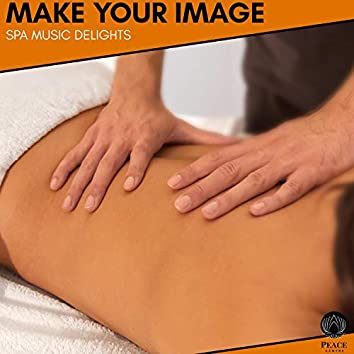 Make Your Image - Spa Music Delights