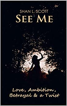 See Me (Second Sight Book 1) by [Shan L. Scott]