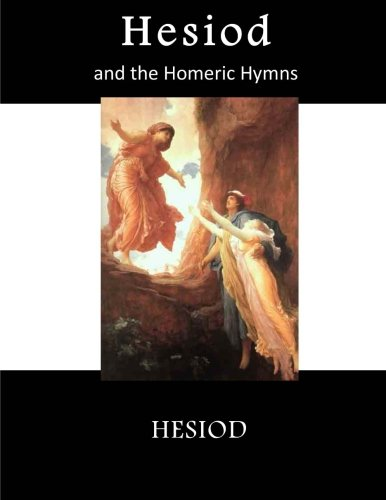 Hesiod: and the Homeric Hymns