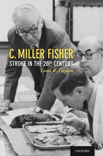 C. Miller Fisher: Stroke in the 20th Century
