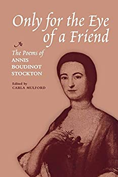 Only for the Eye of a Friend  The Poems of Annis Boudinot Stockton