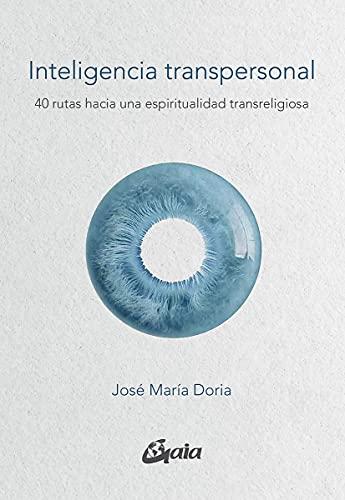 Inteligencia transpersonal: 40 rutas hacia una espiritualidad transreligiosa (Serendipity)