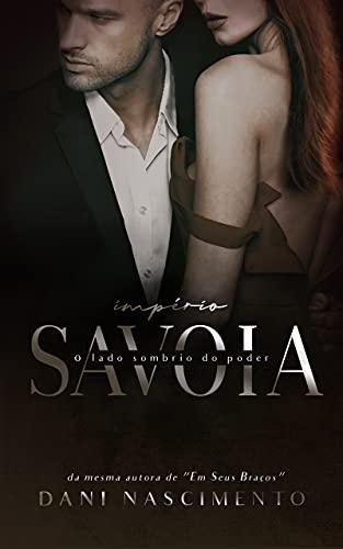 Império Savoia : O Lado sombrio do Poder (LIVRO ÚNICO)