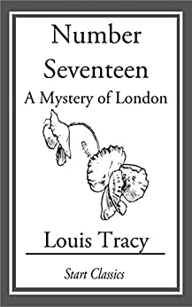 Number Seventeen: A Mystery of London by [Louis Tracy]