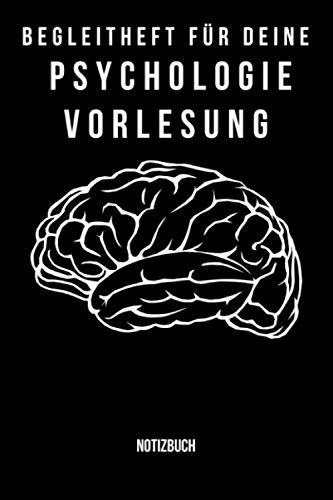 """Begleitheft für deine Psychologie Vorlesung - Notizbuch: Notizbuch A5 (6x9\"""", liniert , 120 Seiten) für deine Psychologie Vorlesung. Für alle Bachelor ... Vorlesung. Gefühlswelt Studium Gemüt Seele"""