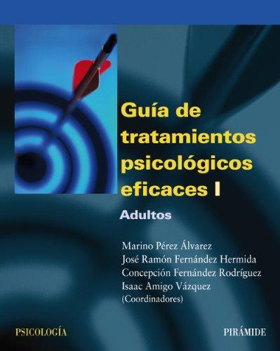 Guía de tratamientos psicológicos eficaces I: Adultos (Psicología) (Spanish Edition)