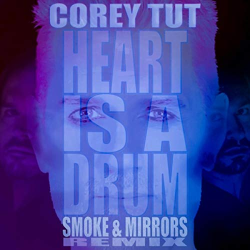 Heart Is a Drum (Smoke & Mirrors Remix)