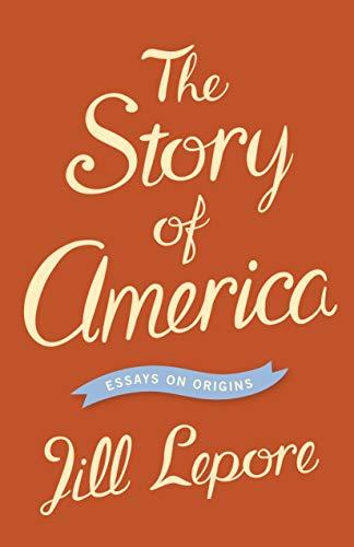 Image of The Story of America: Essays on Origins