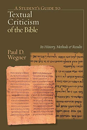 Compare Textbook Prices for A Student's Guide to Textual Criticism of the Bible: Its History, Methods and Results  ISBN 9780830827312 by Wegner, Paul D.