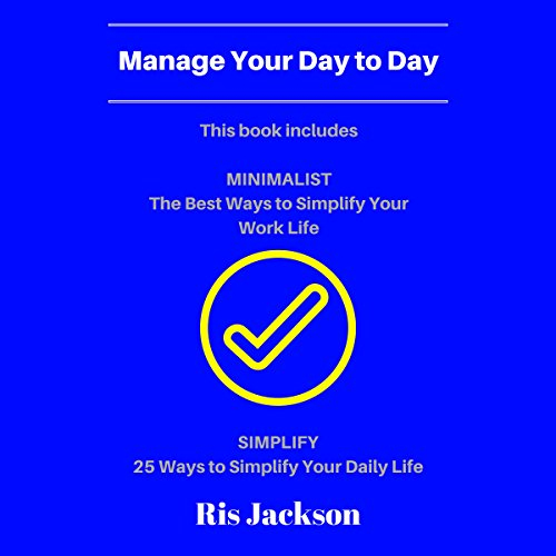 Manage Your Day to Day: 2 Manuscripts audiobook cover art