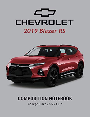 Chevrolet 2019 Blazer RS Composition Notebook College Ruled / 8.5 x 11 in: Supercars Notebook, Lined Composition Book, Diary, Journal Notebook