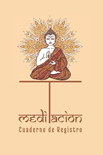 MEDITACIÓN, CUADERNO DE REGISTRO: Diario de seguimiento de tus sesiones: fecha, lugar, posturas, percepciones...   Conecta cuerpo y mente   Yoga, Zen, Mindfulness.