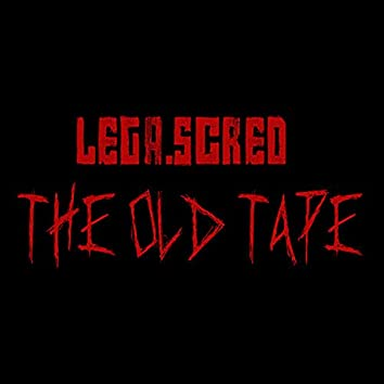 The Old Tape-2003/2006