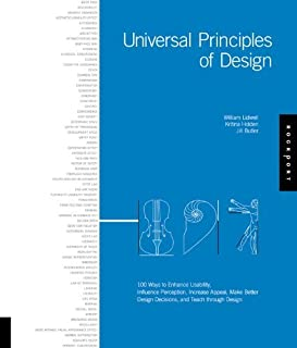Universal Principles of Design: 100 Ways to Enhance Usability, Influence Perception, Increase Appeal, Make Better Design Decisions, and Teach through Design by Jill Butler (2007-03-02)