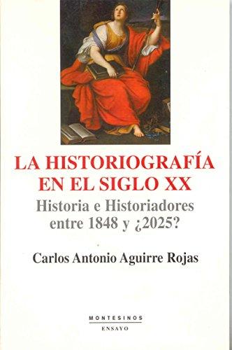 La historiografía en el siglo XX: Historia e historiadores