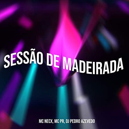 MC PR, MC Necx & Dj Pedro Azevedo