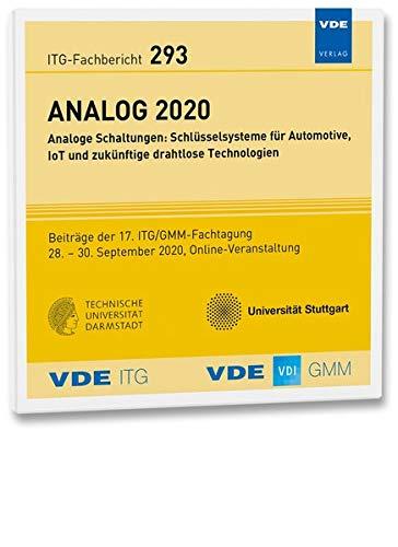 ITG-Fb. 293 Analog 2020: Analoge Schaltungen: Schlüsselsysteme für Automotive, IoT und zukünftigedrahtlose Technologien (ITG-Fachberichte)