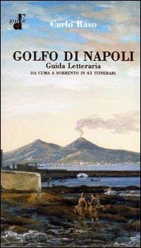 Il golfo di Napoli. Guida letteraria. Da Cuma a Sorrento