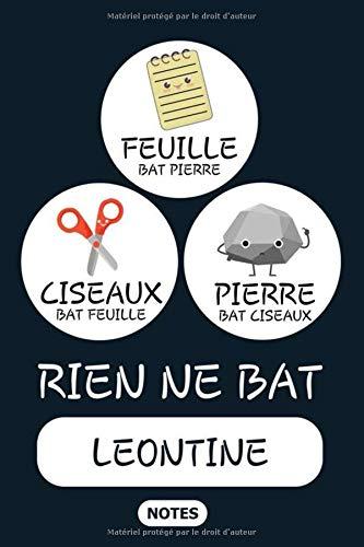 Rien ne Bat Leontine - Notes: Noms Personnalisé, Carnet de Notes pour Quelqu'un Nommé Leontine, Kawaii Pierre Feuille Ciseaux Jeu de Mots