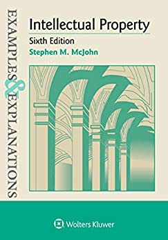 Examples & Explanations for Intellectual Property (Examples & Explanations Series) by [Stephen M. McJohn]
