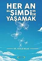 """Her An """"Simdi""""de Yasamak"""
