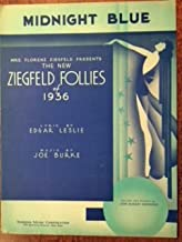 MIDNIGHT BLUE (Joe Burke SHEET MUSIC) from the ZIEGFELD FOLLIES OF 1936 beautiful art deco cover Excellent condition.