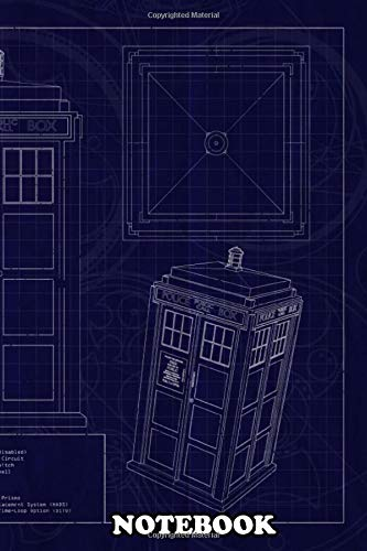 Notebook: Blueprints For The Tardis Stolen By The Doctor , Journal for Writing, College Ruled Size 6