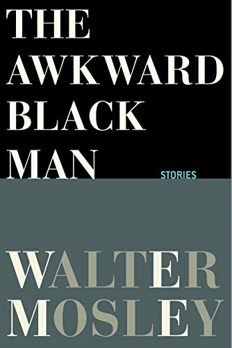 Compare Textbook Prices for The Awkward Black Man  ISBN 9780802149565 by Mosley, Walter,Mosley, Walter