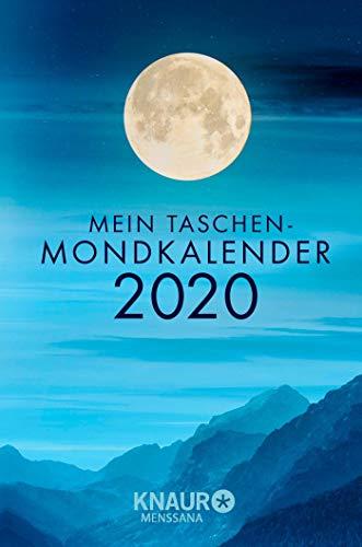 Mein Taschen-Mondkalender 2020: Terminkalender m. Wochenplaner u. besonderem Spruch der Woche, m. allen Informationen zu Mondeinflüssen & ... für Notizen, m. Lesebändchen, 10,0 x 15,0 cm