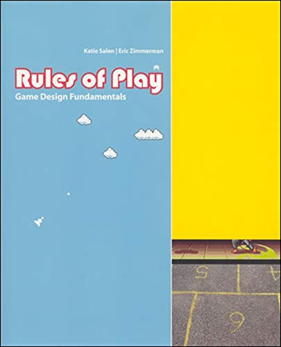 Rules of Play: Game Design Fundamentals (The MIT Press)