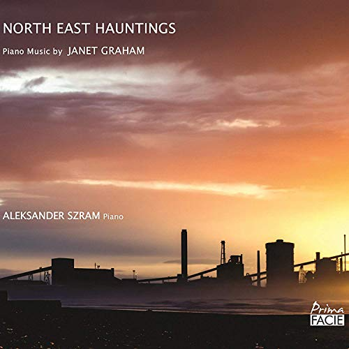 North East Hauntings: Piano Music By Janet Graham