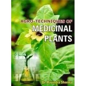 Agro-Techniques of Medicinal Plants