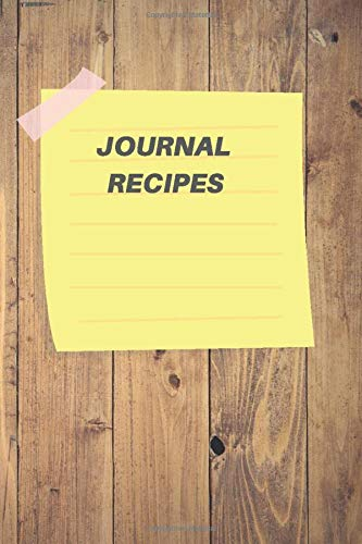 journal recipes: journal recipes/notebook journal  sized 6/9 110 pages