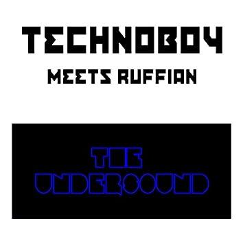 The Undersound (Technoboy Meets Ruffian)