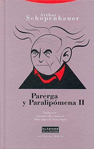 Parerga y paralipómena II (Clásicos de la Cultura)