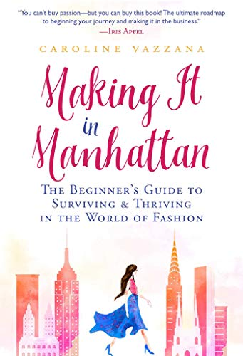 Making It in Manhattan: The Beginner's Guide to...