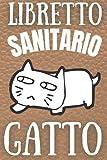 libretto sanitario gatto: cure, vaccinazioni, peso, allergie, appuntamenti del Veterinario | regalo perfetto per gli appassionati di gatti