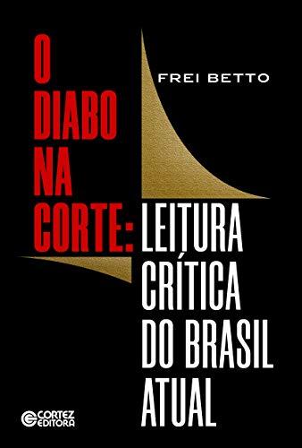 O Diabo na Corte: Leitura Crítica do Brasil Atual