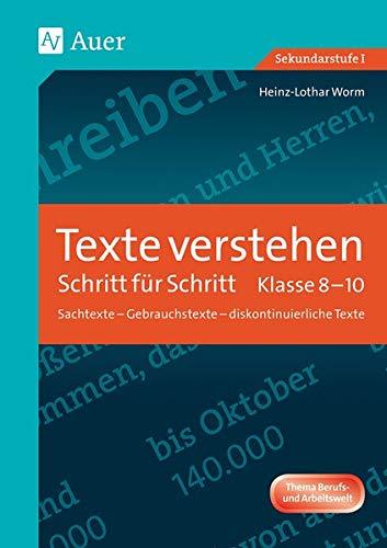 Texte verstehen - Schritt für Schritt, Klasse 8-10: Sachtexte - Gebrauchstexte - diskontinuierliche Texte