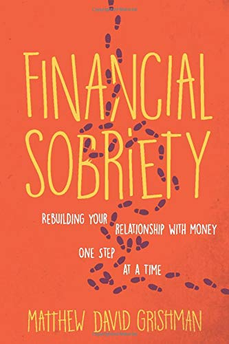 Price comparison product image Financial Sobriety: Rebuilding Your Relationship With Money One Step at a Time