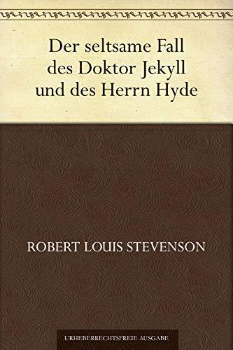 Der seltsame Fall des Doktor Jekyll und des Herrn Hyde