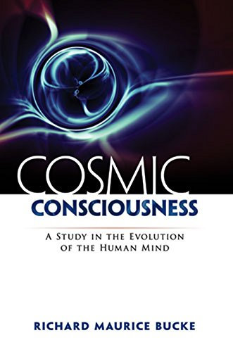 Cosmic Consciousness: A Study in the Evolution of the Human Mind (English Edition)