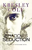 Shadow's Seduction: Volume 17 (Immortals After Dark)