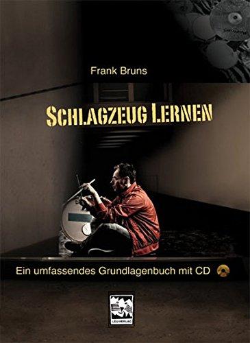 Schlagzeug lernen: Ein umfassendes Grundlagenbuch: Ein umfassendes Grundlagenbuch mit CD