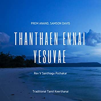 Thanthaen Ennai Yesuvae