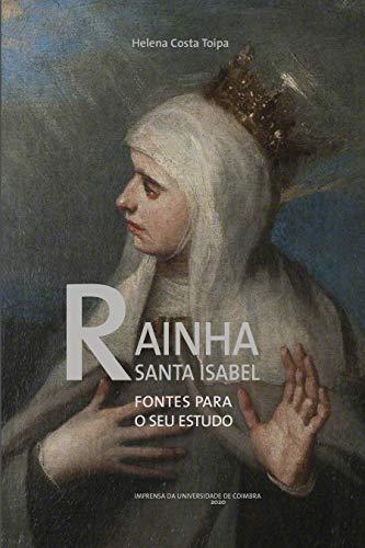 Rainha Santa Isabel. Fontes para o seu Estudo