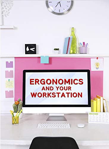 Ergonomics and Your Workstation