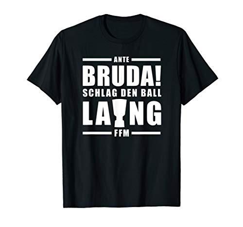 Herren Bruda schlag den ball lang frankfurt fan geschenk fussball