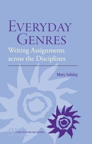 Everyday Genres: Writing Assignments across the Disciplines (Studies in Writing and Rhetoric)